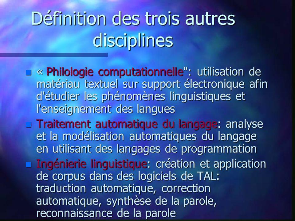 Définition des trois autres disciplines n « Philologie computationnelle