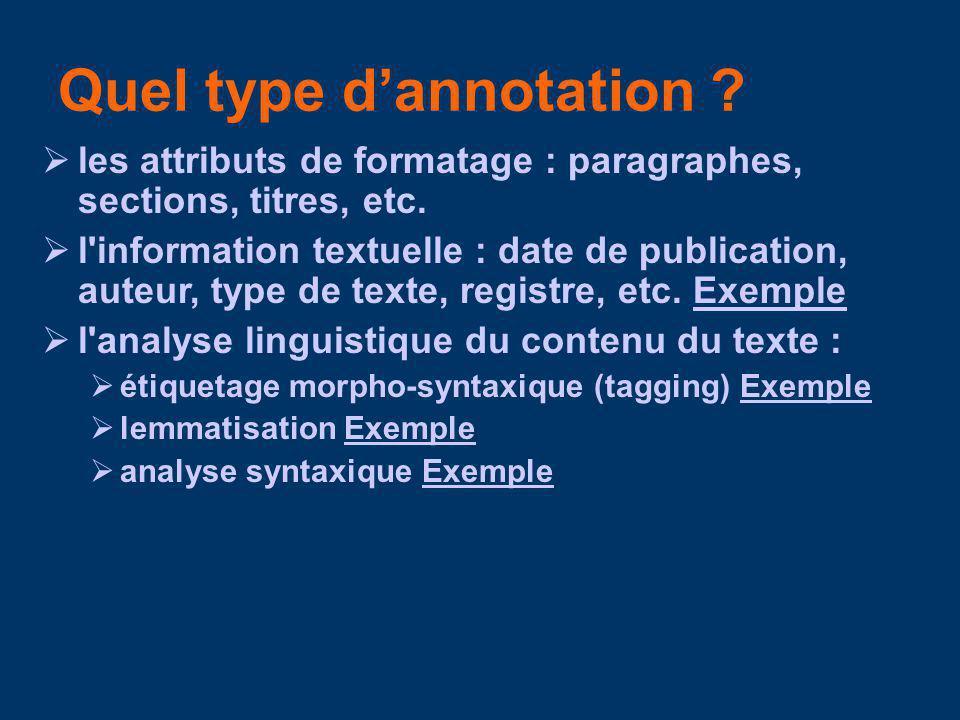 Quel type dannotation .les attributs de formatage : paragraphes, sections, titres, etc.