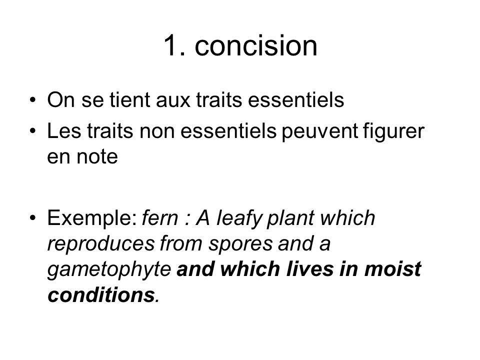 2. Clarté La définition ne doit pas être ambiguë Les termes ne doivent pas être équivoques