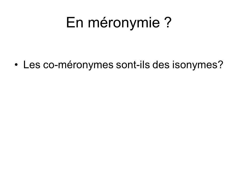 En méronymie ? Les co-méronymes sont-ils des isonymes?