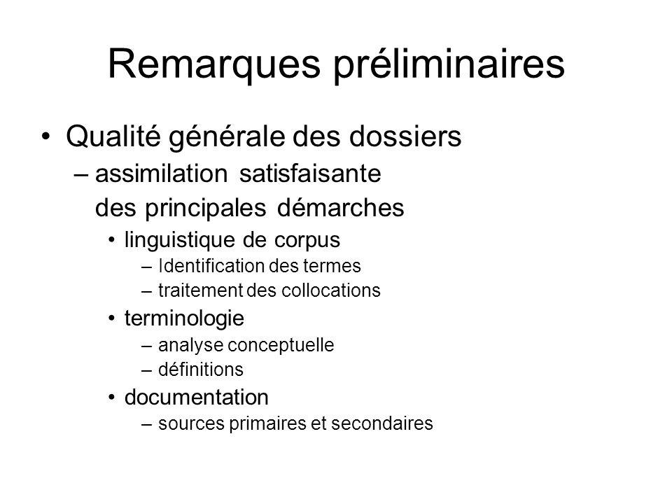 Remarques préliminaires Qualité générale des dossiers –assimilation satisfaisante des principales démarches linguistique de corpus –Identification des
