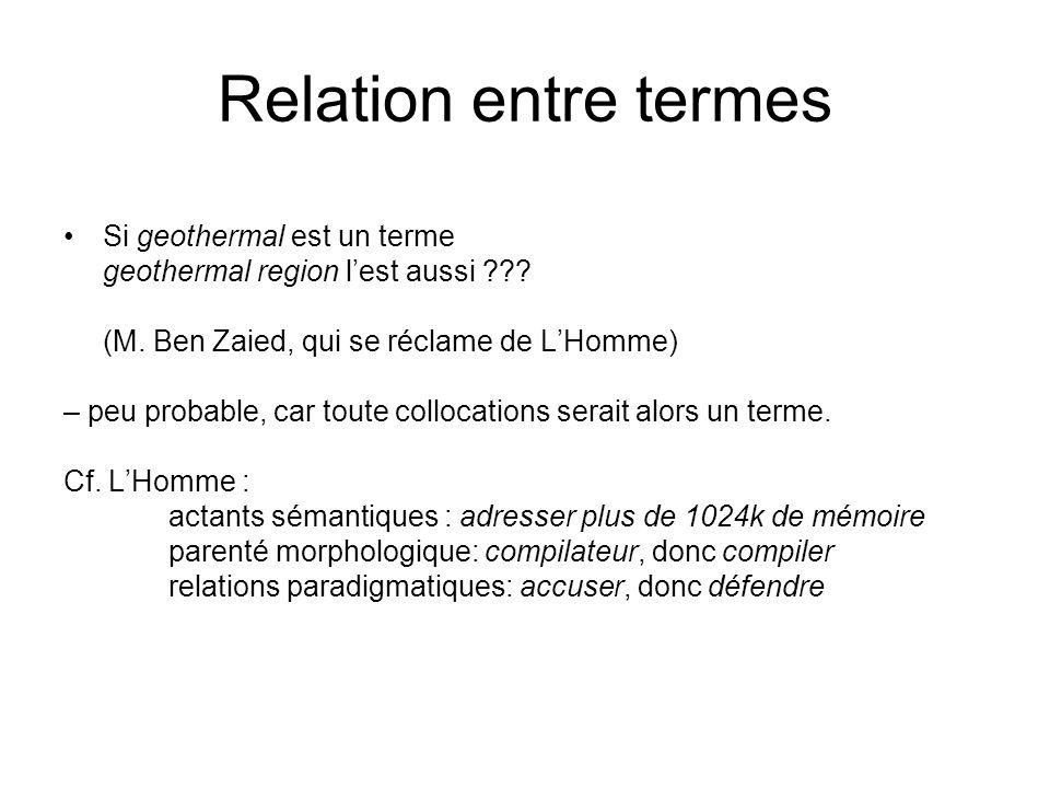 Relation entre termes Si geothermal est un terme geothermal region lest aussi ??? (M. Ben Zaied, qui se réclame de LHomme) – peu probable, car toute c