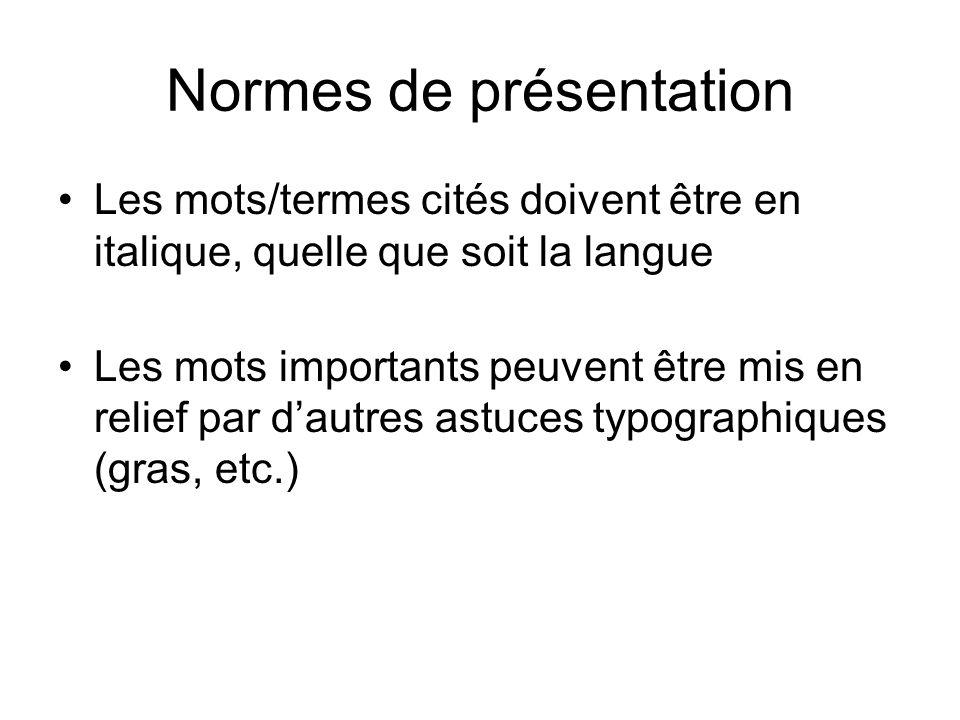 Normes de présentation Les mots/termes cités doivent être en italique, quelle que soit la langue Les mots importants peuvent être mis en relief par da