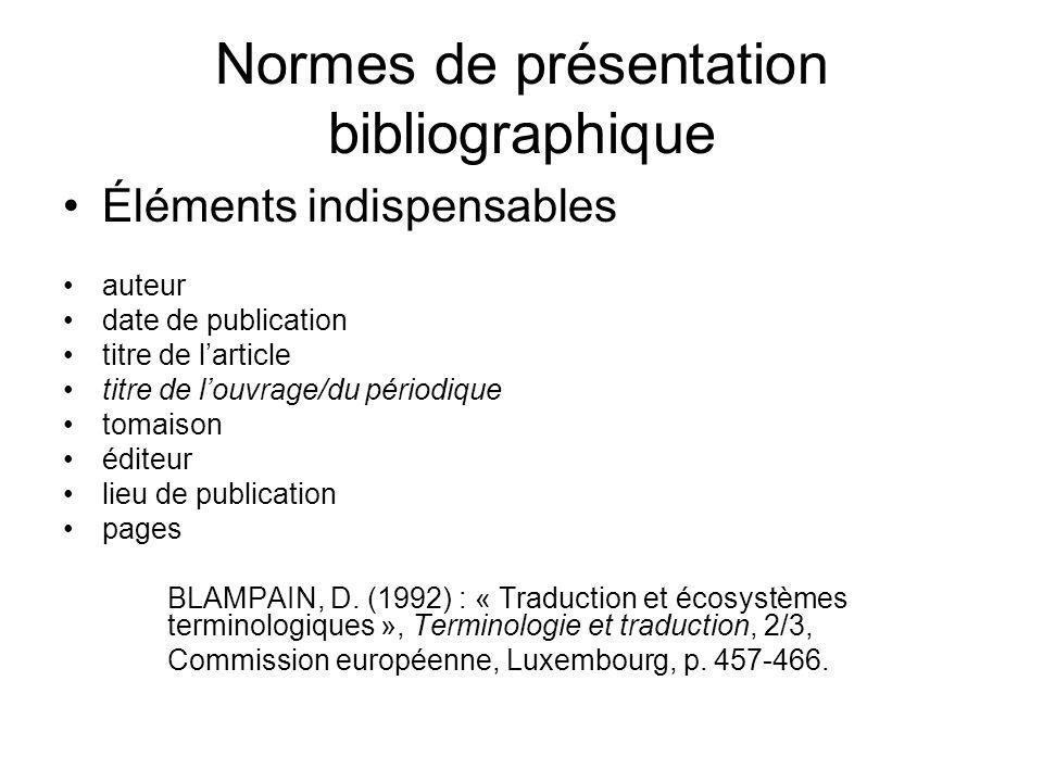 Normes de présentation bibliographique Éléments indispensables auteur date de publication titre de larticle titre de louvrage/du périodique tomaison é