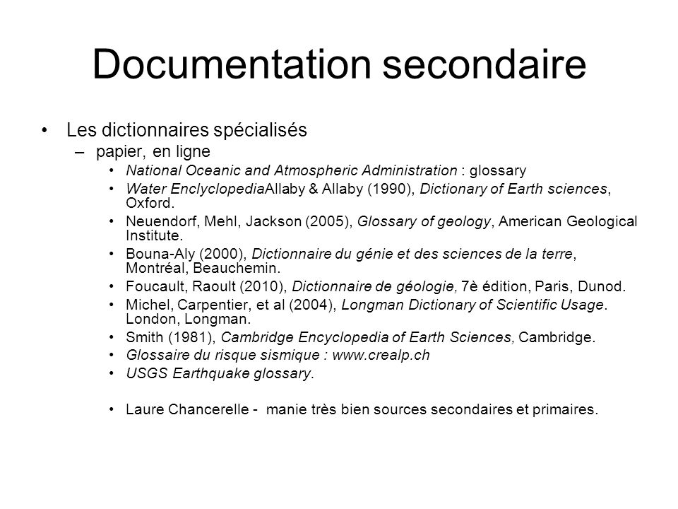 Documentation secondaire Les dictionnaires spécialisés –papier, en ligne National Oceanic and Atmospheric Administration : glossary Water Enclyclopedi