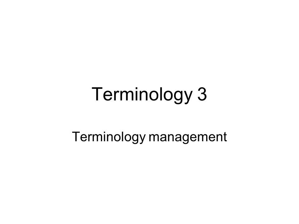 Managing the terminology project Documentary research –Situating the micro-domain –Deciding on the extension of the domain –Building a corpus Using primary documentation Using secondary documentation