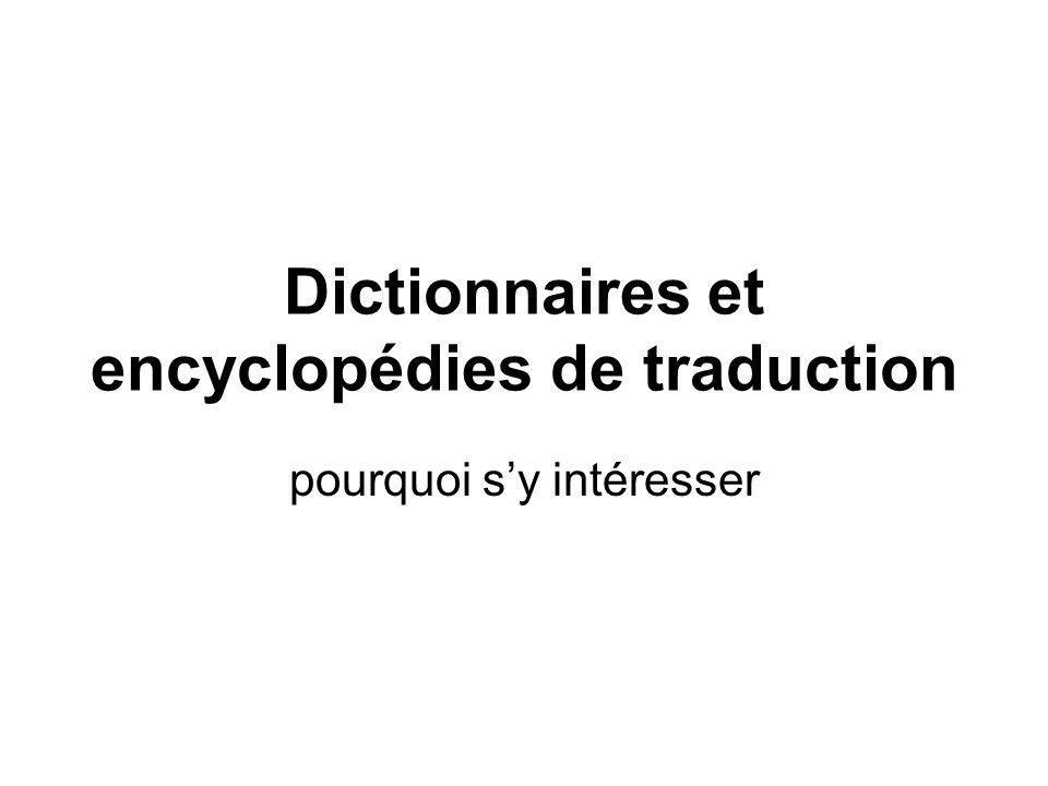 Dictionnaires et encyclopédies de traduction pourquoi sy intéresser