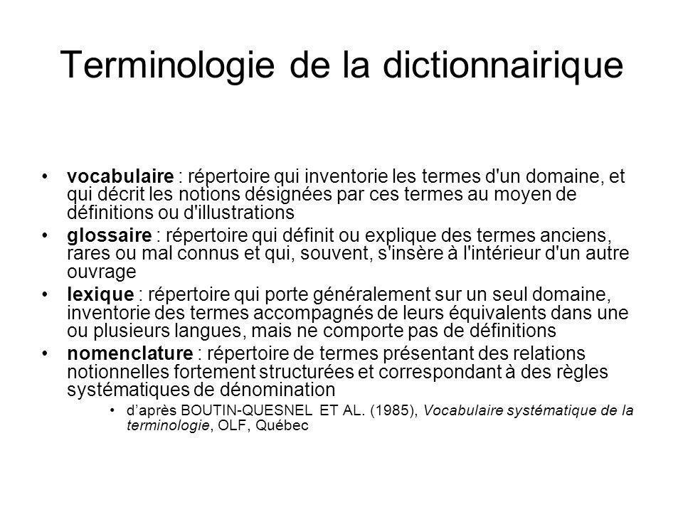 Terminologie de la dictionnairique vocabulaire : répertoire qui inventorie les termes d'un domaine, et qui décrit les notions désignées par ces termes