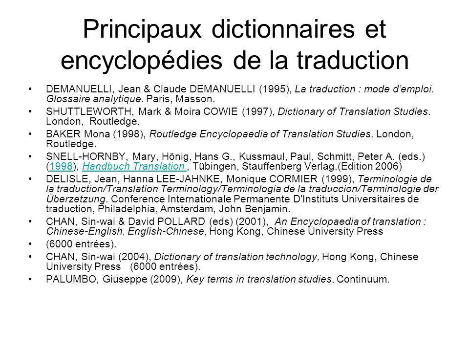 Principaux dictionnaires et encyclopédies de la traduction DEMANUELLI, Jean & Claude DEMANUELLI (1995), La traduction : mode demploi. Glossaire analyt