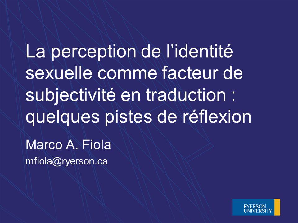 La perception de lidentité sexuelle comme facteur de subjectivité en traduction : quelques pistes de réflexion Marco A.
