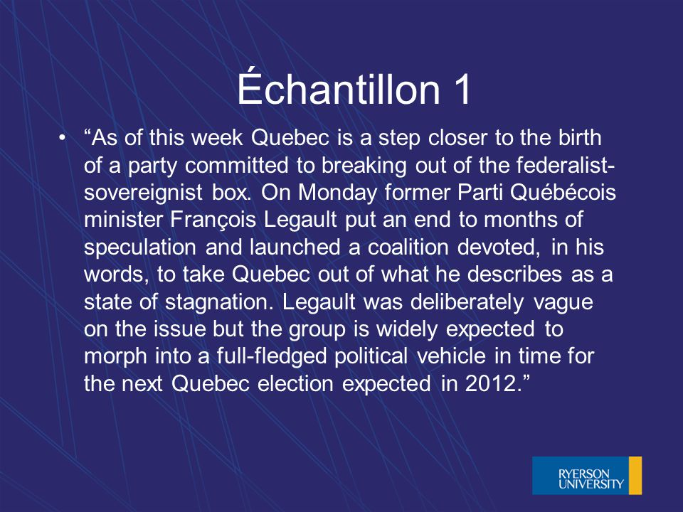 Échantillon 1 As of this week Quebec is a step closer to the birth of a party committed to breaking out of the federalist- sovereignist box. On Monday
