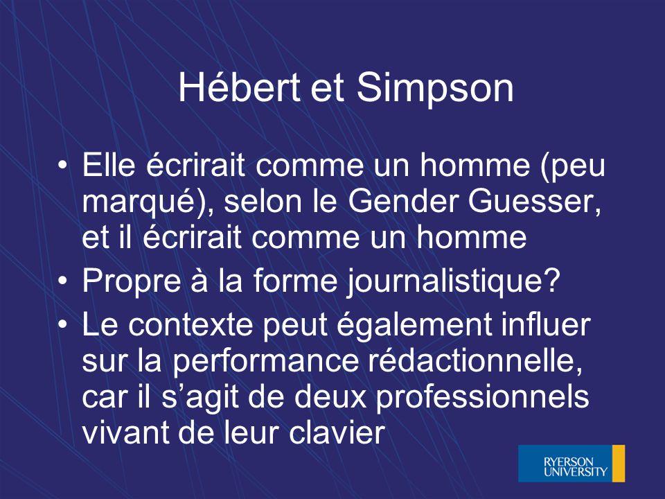 Hébert et Simpson Elle écrirait comme un homme (peu marqué), selon le Gender Guesser, et il écrirait comme un homme Propre à la forme journalistique.
