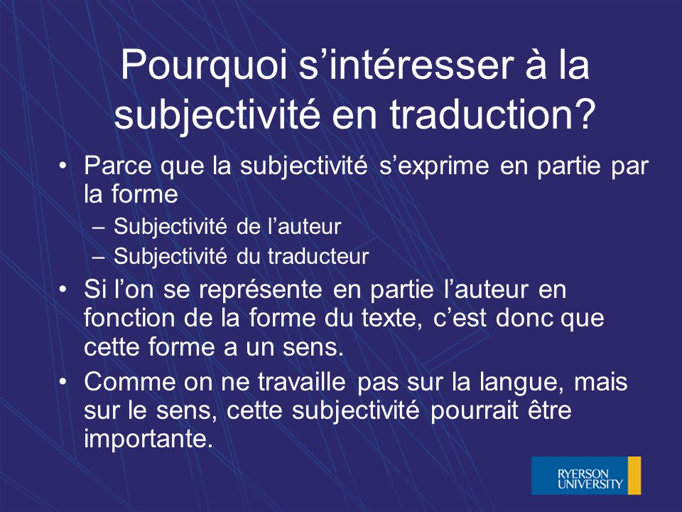 Pourquoi sintéresser à la subjectivité en traduction.