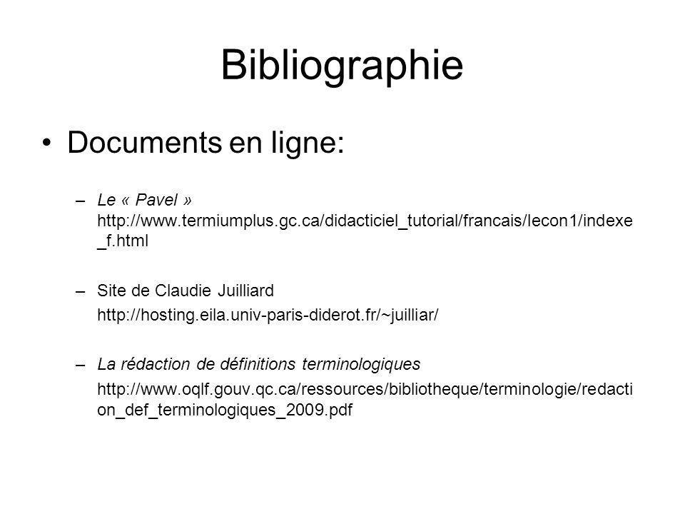 Bibliographie Documents en ligne: –Le « Pavel » http://www.termiumplus.gc.ca/didacticiel_tutorial/francais/lecon1/indexe _f.html –Site de Claudie Juil