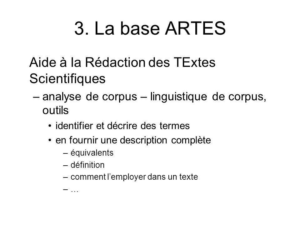 3. La base ARTES Aide à la Rédaction des TExtes Scientifiques –analyse de corpus – linguistique de corpus, outils identifier et décrire des termes en