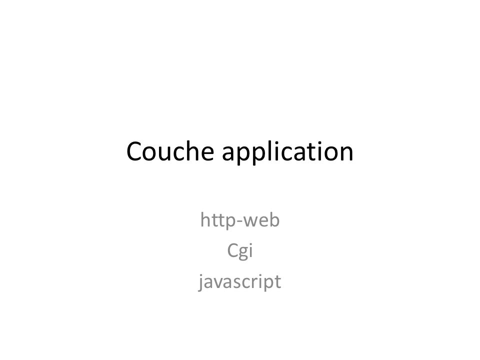 Couche application http-web Cgi javascript