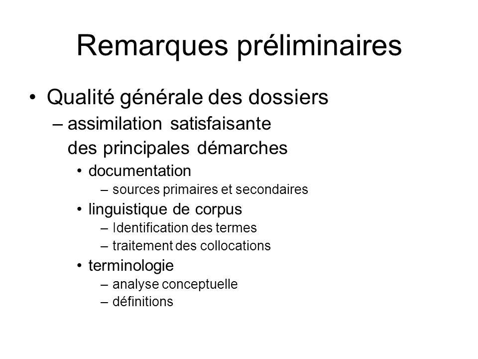 Remarques préliminaires Qualité générale des dossiers –assimilation satisfaisante des principales démarches documentation –sources primaires et second