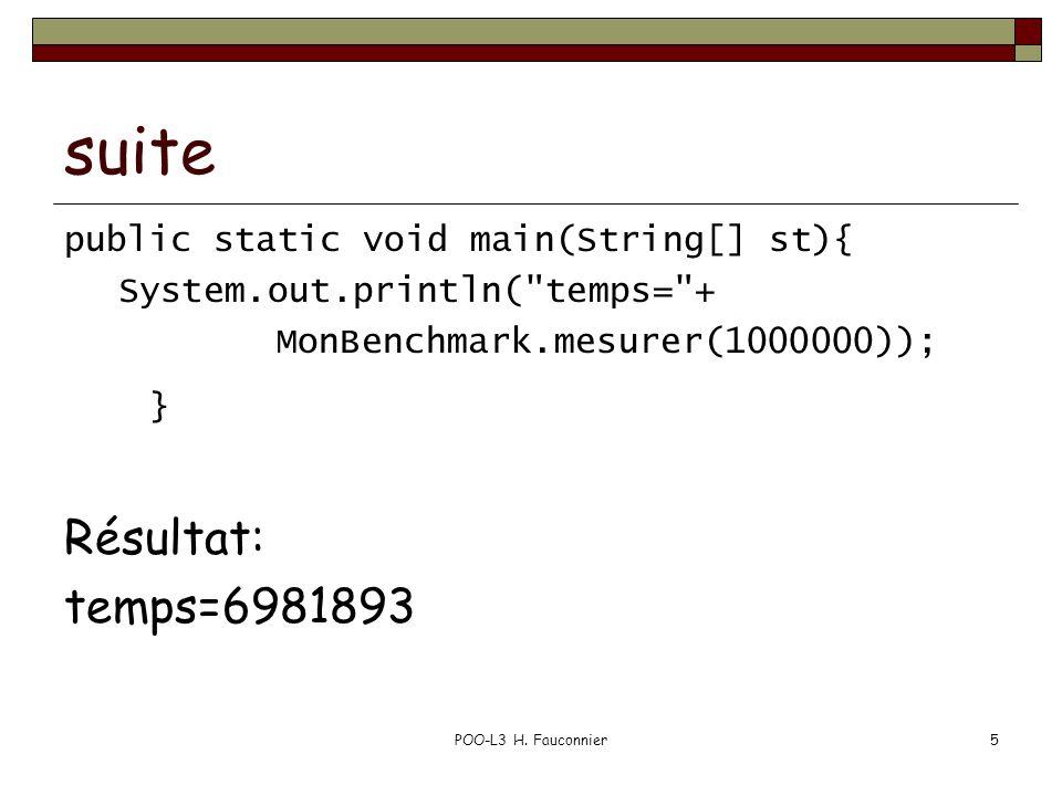 POO-L3 H. Fauconnier5 suite public static void main(String[] st){ System.out.println(
