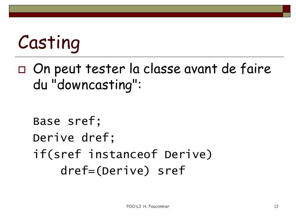 POO-L3 H. Fauconnier13 Casting On peut tester la classe avant de faire du
