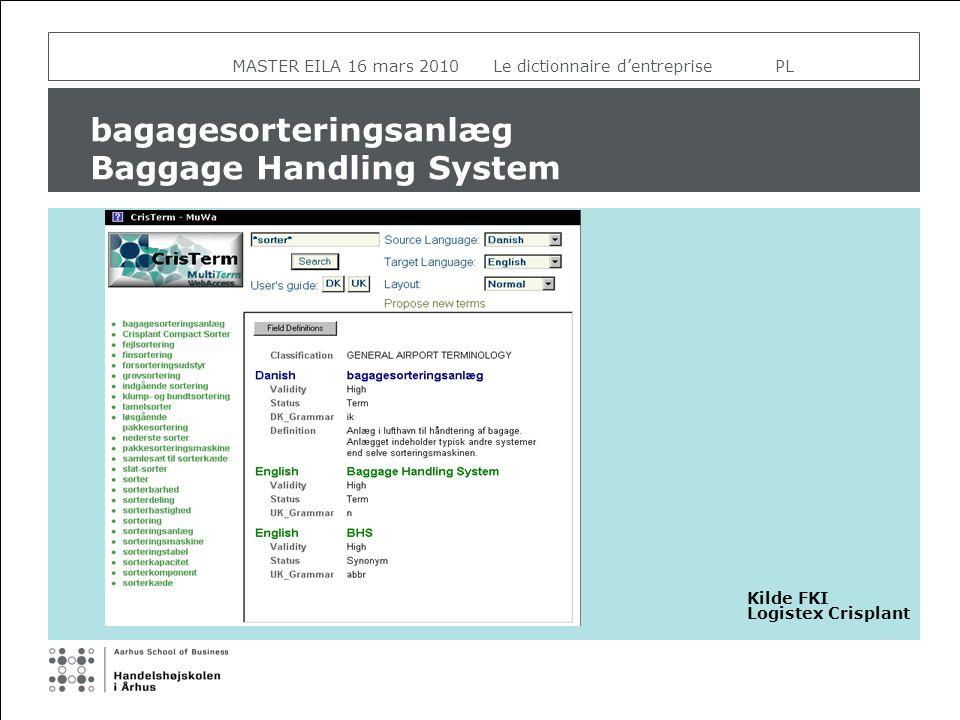 MASTER EILA 16 mars 2010 Le dictionnaire dentreprise PL bagagesorteringsanlæg Baggage Handling System Kilde FKI Logistex Crisplant
