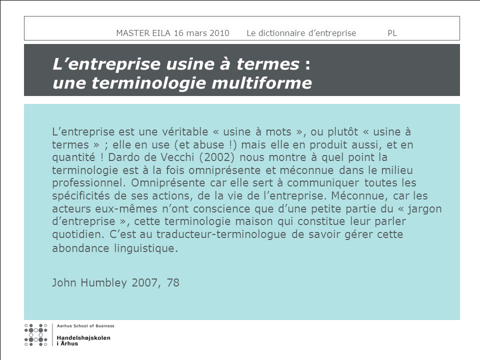 Termes et discours spécialisés …messages et image MASTER EILA 16 mars 2010 Le dictionnaire dentreprise PL