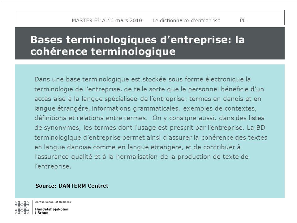 Bases terminologiques dentreprise: la cohérence terminologique Dans une base terminologique est stockée sous forme électronique la terminologie de len