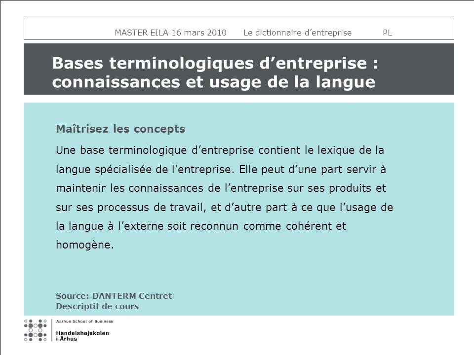 MASTER EILA 16 mars 2010 Le dictionnaire dentreprise PL Le travail lexicographique : schizophrénie scientifique.
