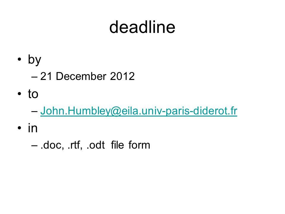 deadline by –21 December 2012 to –John.Humbley@eila.univ-paris-diderot.frJohn.Humbley@eila.univ-paris-diderot.fr in –.doc,.rtf,.odt file form
