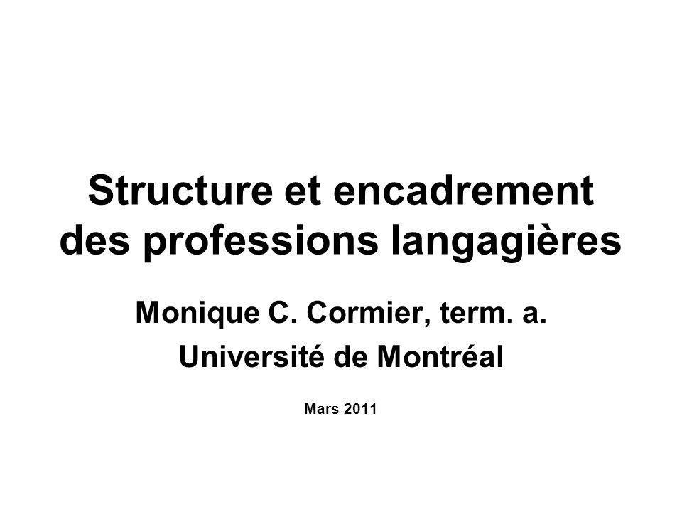 Structure et encadrement des professions langagières Monique C.