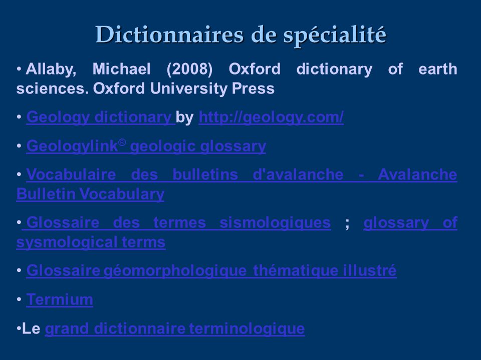 Dictionnaires de spécialité Allaby, Michael (2008) Oxford dictionary of earth sciences.
