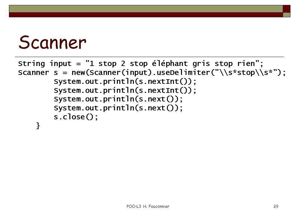POO-L3 H. Fauconnier29 Scanner String input =