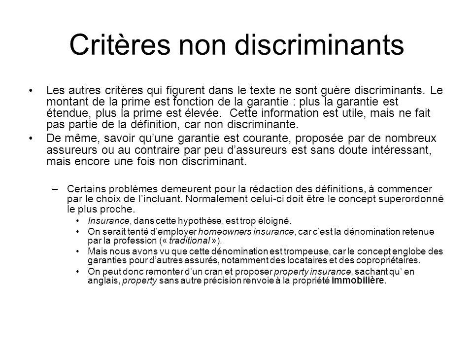 Critères non discriminants Les autres critères qui figurent dans le texte ne sont guère discriminants.