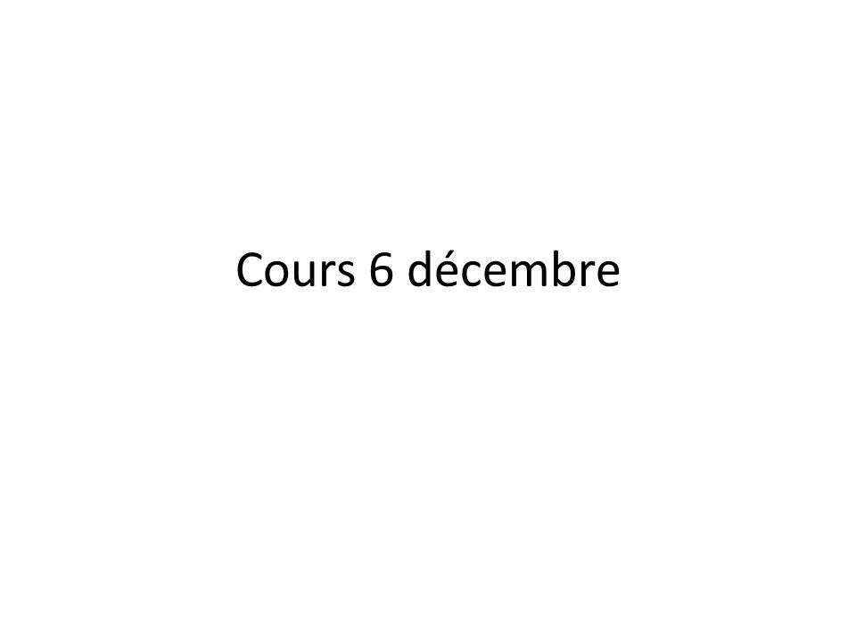 Cours 6 décembre