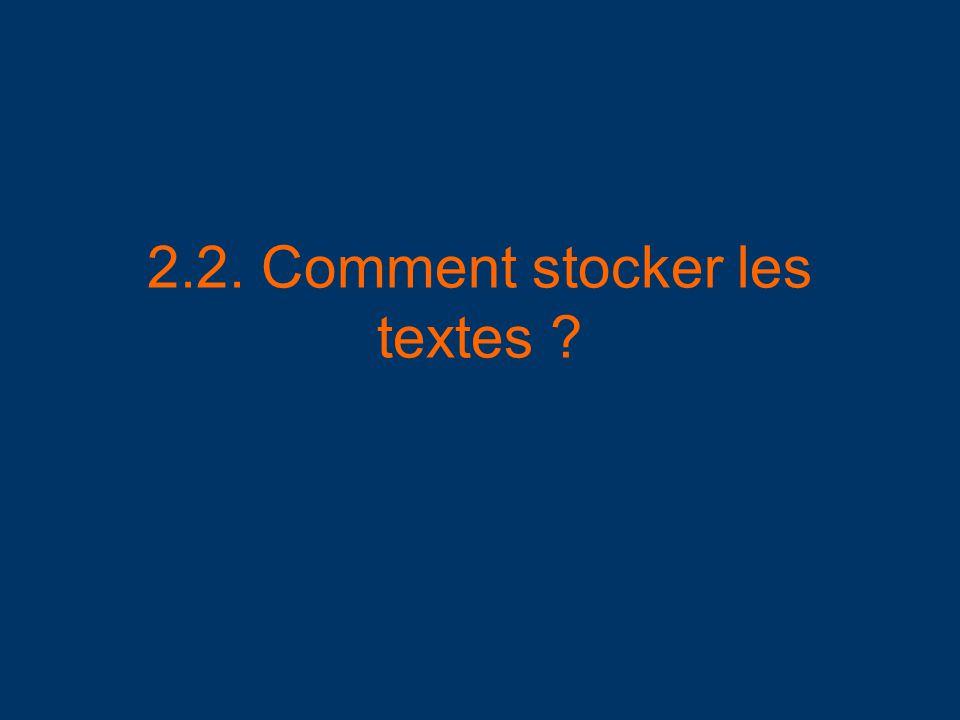2.2. Comment stocker les textes ?