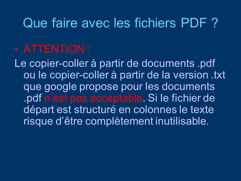 Que faire avec les fichiers PDF ? ATTENTION : Le copier-coller à partir de documents.pdf ou le copier-coller à partir de la version.txt que google pro