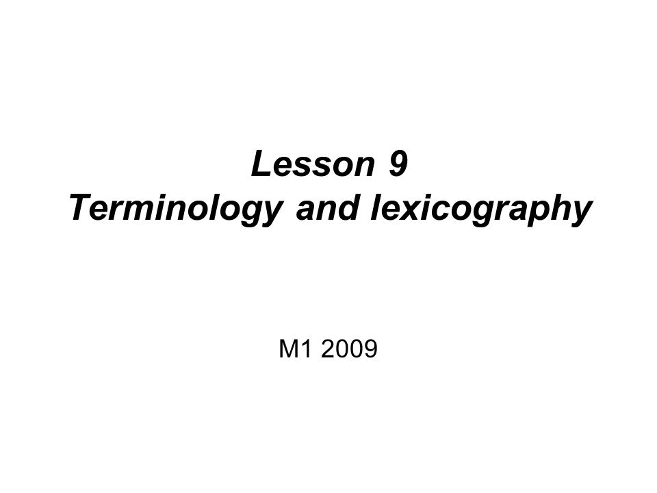 Lesson 9 Terminology and lexicography M1 2009