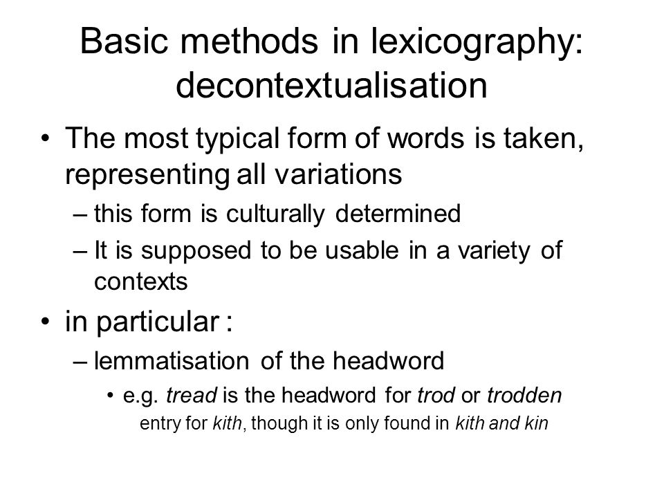 Trends in lexicography less distinction made between grammar and lexis computational linguistics, corpus linguistics synchronic outlook (etymology is less often given.