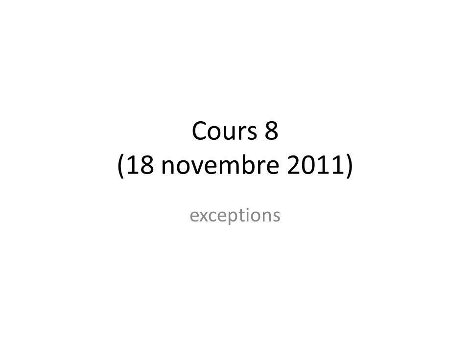 Cours 8 (18 novembre 2011) exceptions