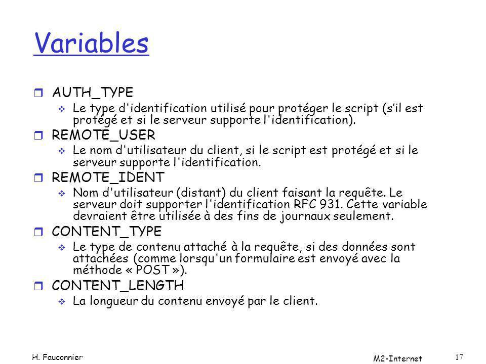 M2-Internet 17 Variables r AUTH_TYPE Le type d'identification utilisé pour protéger le script (sil est protégé et si le serveur supporte l'identificat