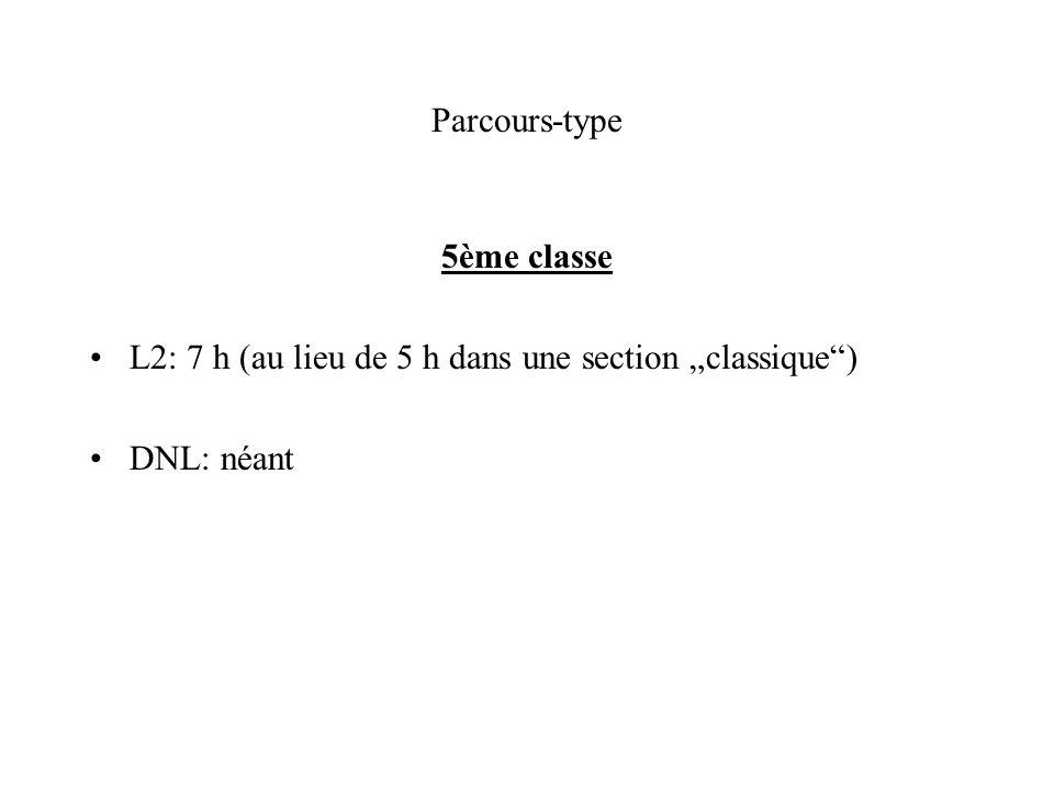 Parcours-type 5ème classe L2: 7 h (au lieu de 5 h dans une section classique) DNL: néant