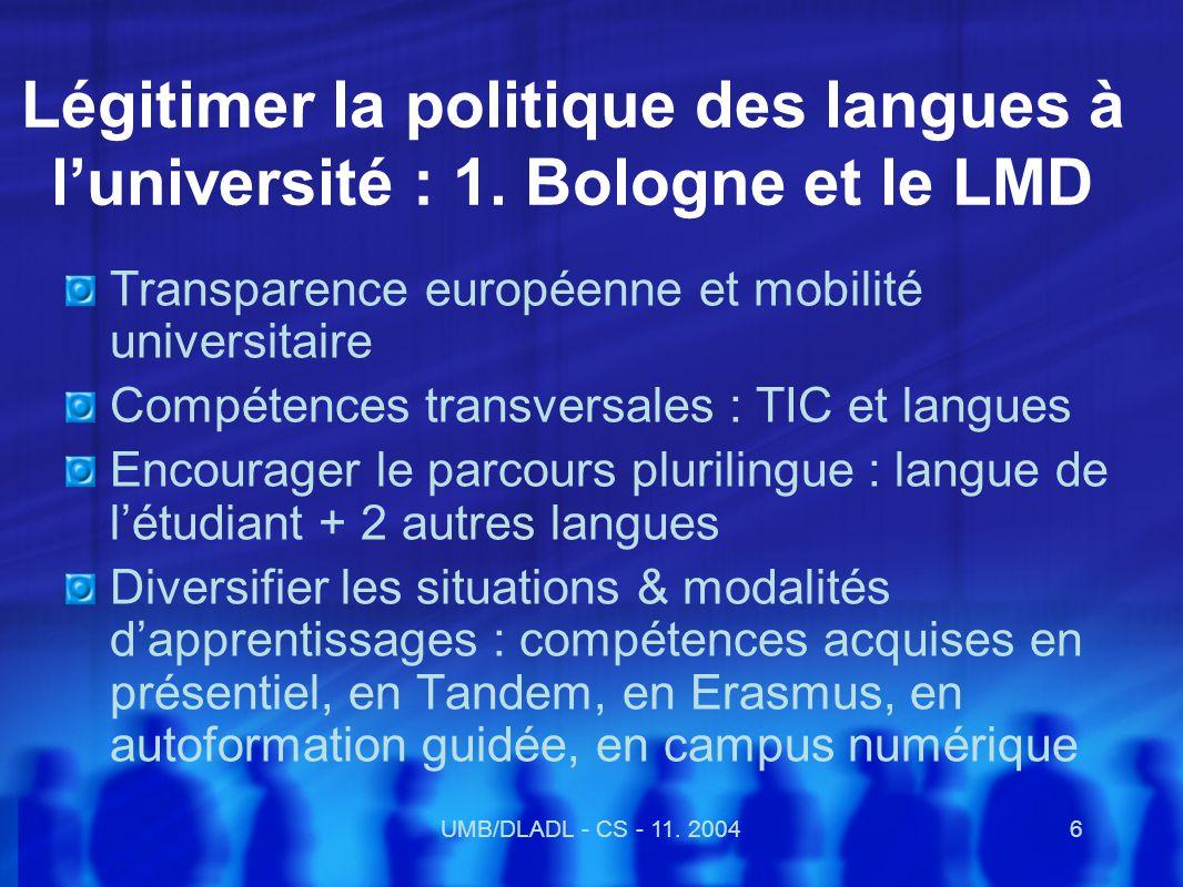 UMB/DLADL - CS - 11.20047 Légitimer la politique des langues à luniversité : 2.