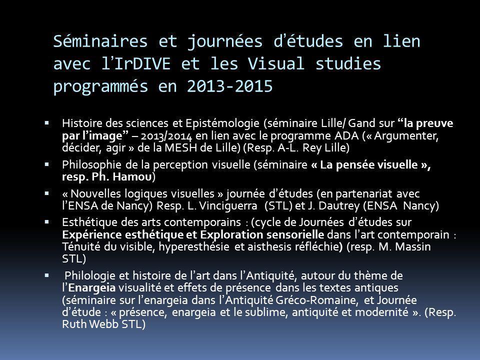 Séminaires et journées détudes en lien avec lIrDIVE et les Visual studies programmés en 2013-2015 Histoire des sciences et Epistémologie (séminaire Li