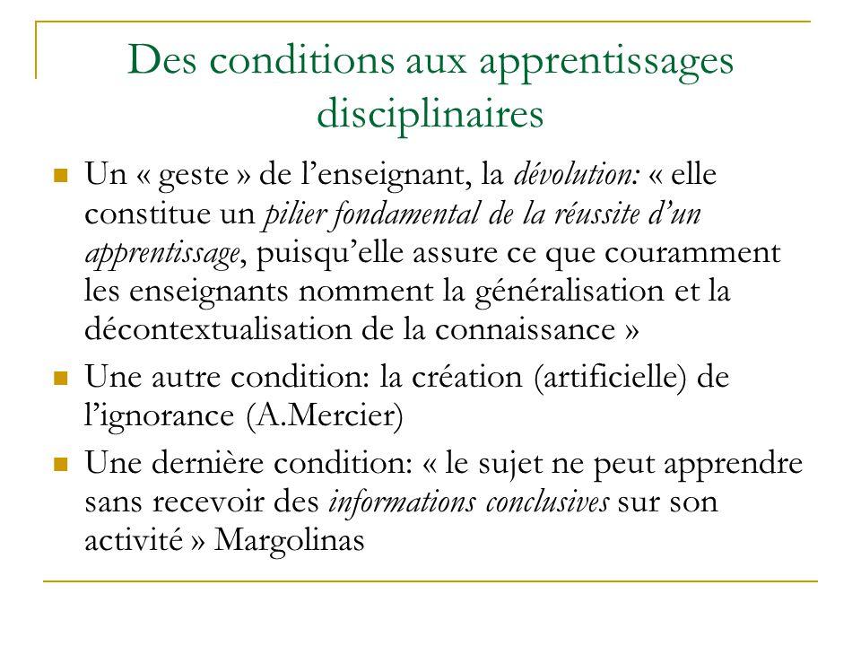 Des conditions aux apprentissages disciplinaires Un « geste » de lenseignant, la dévolution: « elle constitue un pilier fondamental de la réussite dun