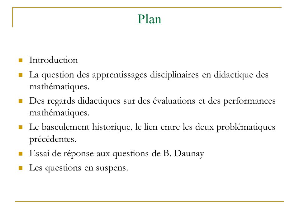 Plan Introduction La question des apprentissages disciplinaires en didactique des mathématiques. Des regards didactiques sur des évaluations et des pe