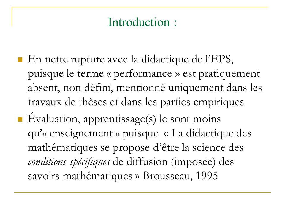 Introduction : En nette rupture avec la didactique de lEPS, puisque le terme « performance » est pratiquement absent, non défini, mentionné uniquement