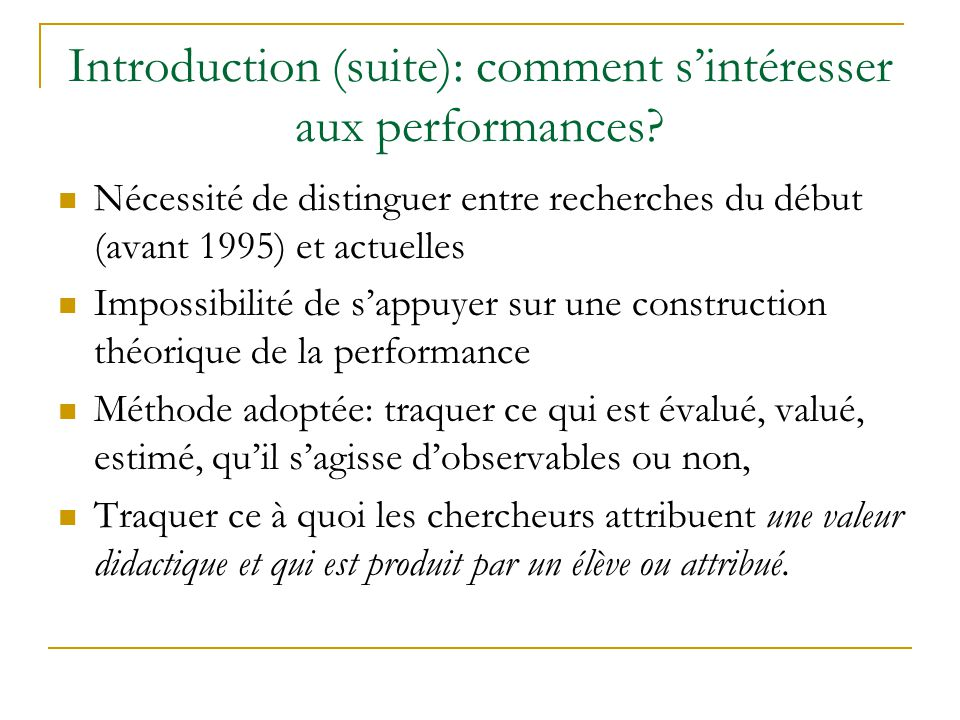 Introduction (suite): comment sintéresser aux performances.