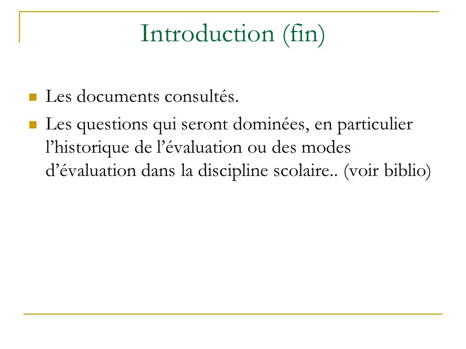 Introduction (fin) Les documents consultés.