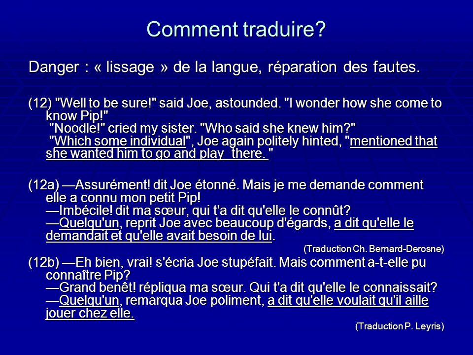 Comment traduire.Danger : « lissage » de la langue, réparation des fautes.