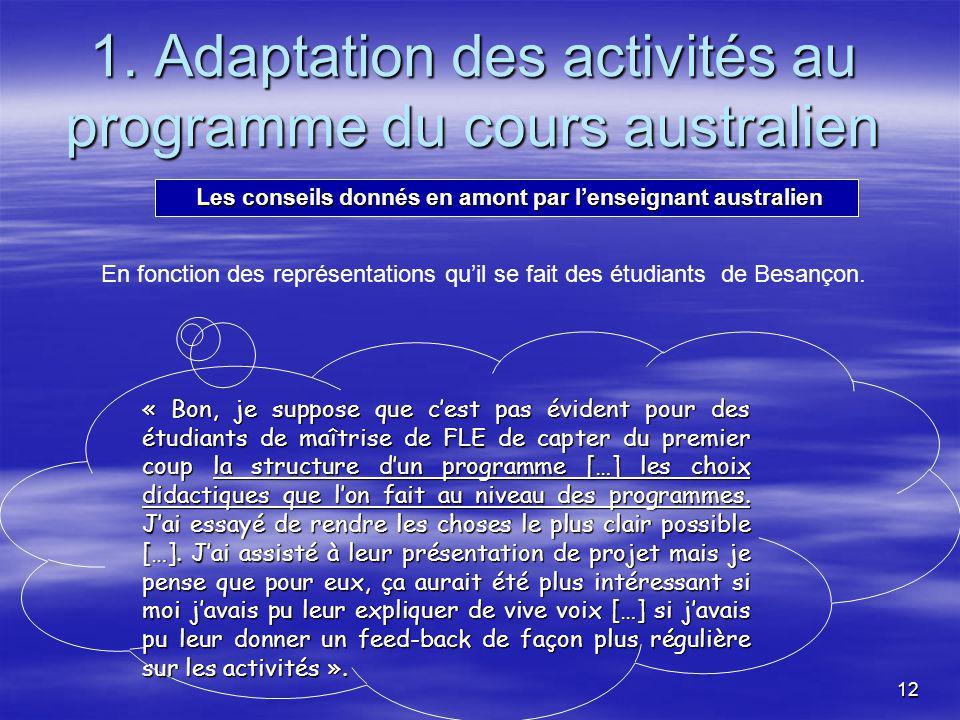 12 « Bon, je suppose que cest pas évident pour des étudiants de maîtrise de FLE de capter du premier coup la structure dun programme […] les choix didactiques que lon fait au niveau des programmes.