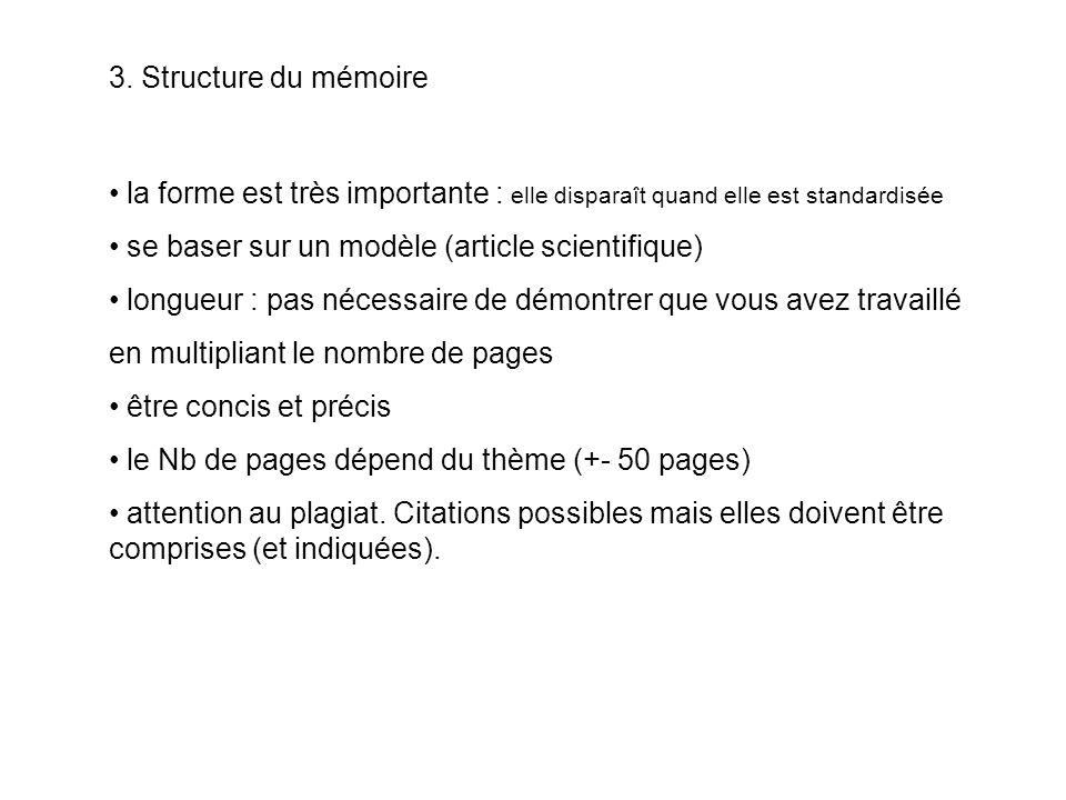 3. Structure du mémoire la forme est très importante : elle disparaît quand elle est standardisée se baser sur un modèle (article scientifique) longue